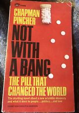 Not With A Bang: The Pill That Changed the World Chapman Pincher 1966 PB Book