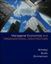 Managerial Economics and Organizational Architecture by Jerold Zimmerman, Cliffo