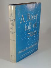 """""""A River Full Of Stars"""" by Elizabeth Hamilton. Hardcover Copyright 1955 Fiction"""