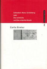 Henius, Schnebel Nono Schönberg, wirkliche u erdachte Musik, Essays + Autobiogr.