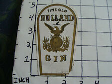 Original Vintage label: Fine Old HOLLAND GIN eagle on globe