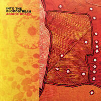 ARCHIE ROACH Into The Bloodstream CD BRAND NEW