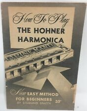 1959 How to Play the Hohner Harmonica by Sigmund Spaeth Beginners Booklet Music