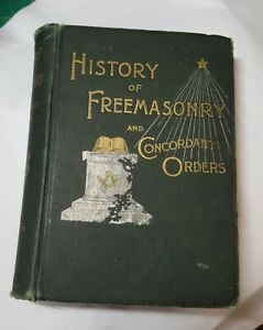 History of Freemasonry and Concordant Orders 1892 Occult History