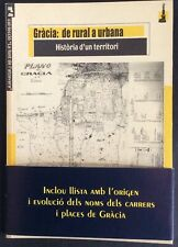 JOAN LAFARGA I ORIOL - GRACIA: DE RURAL A URBANA - HISTORIA D'UN TERRITORI