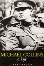 MICHAEL COLLINS: A LIFE., Mackay, James., Used; Very Good Book