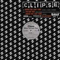 """Clipse - When The Last Time (12"""") Vinyl Schallplatte - 107375"""