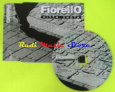 CD Singolo FIORELLO Citta' vuota 2004 PROMO PROMO040061 RCA  no lp mc dvd(S13)