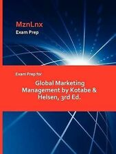 Exam Prep for Global Marketing Management by Kotabe & Helsen, 3rd Ed. by
