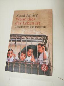 Wenn dies das Leben ist - Suad Amiry - Palästina Geschichten - Neuwertig