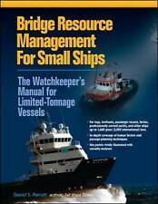 Bridge Resource Management for Small Ships: The Watchkeeper's Manual for Limited