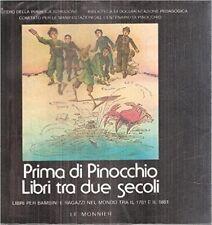 Prima Di Pinocchio - Libri Tra Due Secoli - Libri Per Bambini E Per Ragazzi Nel
