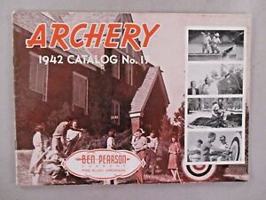 Ben Pearson Archery CATALOG #17 - 1942 ~~ bow, arrow