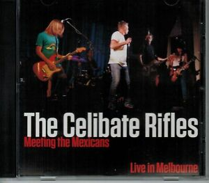 Meeting The Mexicans by The Celibate Rifles (Live CD) - BRAND NEW