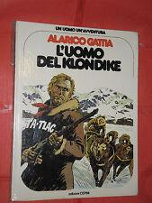 UOMO AVVENTURA N°6-ALARICO GATTIA- UOMO DEL KLONDIKE  -CEPIM BONELLI -1976/1979