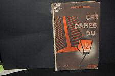 André Dahl Ces Dames du 12 Editions Baudinière humour; CURIOSA EROTIQUE