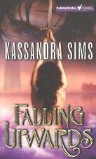 Falling Upwards by Kassandra Sims (2007, Paperback)