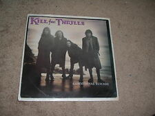 KILL FOR THRILLS Commercial LP US HAIR metal pre-GUNS ROSES Gilby Clarke SEALED