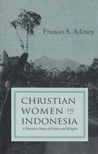 Christian Women in Indonesia : A Narrative Study of Gender and Religion by...