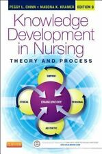 Knowledge Development in Nursing : Theory and Process by Peggy L. Chinn and...