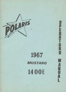 N.O.S.1967 POLARIS MUSTANG 1400E SNOWMOBILE OPERATOR'S MANUAL  (392)