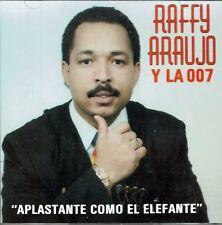 Raffy Araujo y La 007  Aplastante como El Elefante   BRAND  NEW SEALED  CD