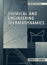 Chemical and Engineering Thermodynamics by Stanley Sandler