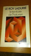 Le Roy Ladurie - Le territoire de l'historien - Gallimard TEL (1973)