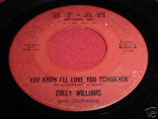 Colly Williams - You Know I'Ll Love You Tomorrow 45
