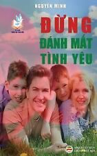 Dung Danh Mat Tinh Yeu : Ban in Nam 2017 by Nguyen Nguyen Minh (2017, Paperback)