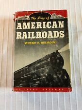 1947 THE STORY OF AMERICAN RAILROADS 1st ED PRINTING VINTAGE TRAIN PHOTOGRAPHS