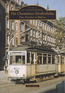 Die Chemnitz Straßenbahn - eine Zeitreise in Bildern (Auf Schienen unterwegs)
