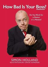 How Bad Is Your Boss?: Do You Work for a Mentor or a Menace? (Hardback or Cased