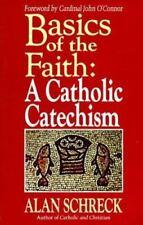 Basics of the Faith: A Catholic Catechism Schreck, Alan Paperback