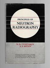 PRINCIPLES of NEUTRON RADIOGRAPHY 1979 Tyufyakov Shtan hc/dj in English vtg NDT