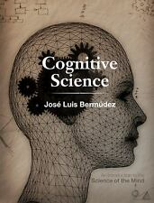 Cognitive Science: An Introduction to the Science of the Mind Jose Luis Bermudez