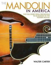 THE MANDOLIN IN AMERICA - CARTER, WALTER - NEW PAPERBACK BOOK
