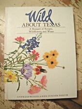 WILD ABOUT TEXAS  Recipes Wildflowers & Wines Cypress - Woodlands Junior Forum