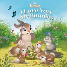 I Love You, My Bunnies by Disney Book Group Staff and Laura Driscoll (2008,...