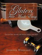 Gluten Free Made Easy : Gluten free recipes the whole family can Enjoy by...