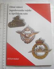 Serbia Elite army Military insignia unit book Yugoslavia April war cockade medal
