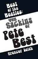 Best of the Beatles The sacking of Pete Best; Paperback Book; Leigh Spencer.