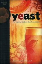 Yeast The Practical Guide to Beer Fermentation by Chris White 9780937381960