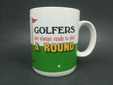 Golfers are always ready to play a round Coffee Mug ~ Great gift for Golf lovers