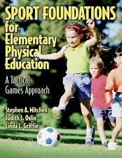 Sport Foundations for Elementary Physical Education: A Tactical Games-ExLibrary