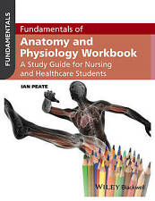 Fundamentals of Anatomy and Physiology Workbook: A Study Guide for Nurses and He