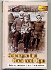 Geborgen bei Oma und Opa. Zeitzeugen erinnern sich an ihre Großeltern mit Fotos