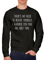 There's No Need To Repeat Yourself - sarcasm slogan grumpy Youth & Mens Sweat