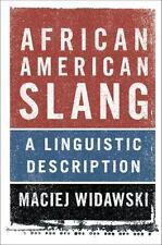 African American Slang : A Linguistic Description by Maciej Widawski (2015,...