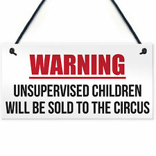 Unsupervised Children Sold To The Circus Funny Hanging Plaque Novelty Sign Gift